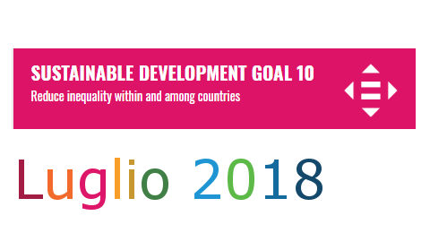 LUGLIO 2018 / SUSTAINABLE DEVELOPMENT GOAL 10 Reduce inequality within and among countries